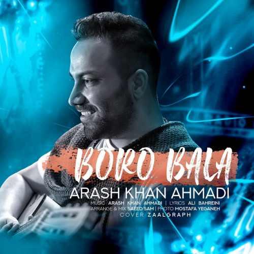 دانلود موزیک جدید آرش خان احمدی برو بالا